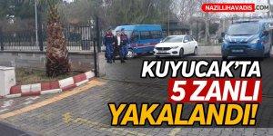 Kuyucak'ta 5 zanlı yakalandı