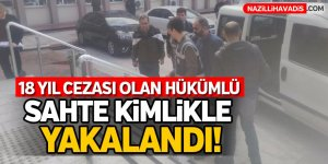 18 yıl cezası bulunan hükümlü  yakalandı!