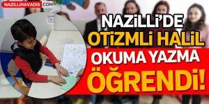 Otizmli Halil, okumayı yazmayı öğrendi!
