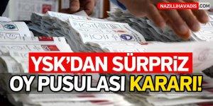YSK'dan Sürpriz Oy Pusulası Kararı!