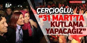 """Çerçioğlu;""""31 Mart'ta kutlama yapacağız"""""""