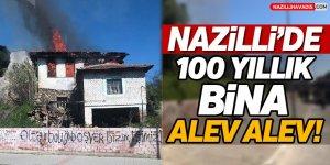 Nazilli'de 100 Yıllık Binada Yangın!