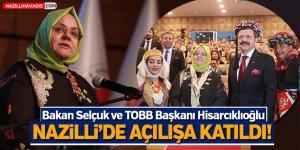 Bakan Selçuk ve TOBB Başkanı Hisarcıklıoğlu Nazilli'de Açılışa Katıldı!