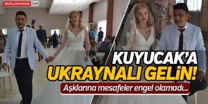 Kuyucak'a Ukraynalı Gelin!