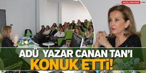 ADÜ Yazar Canan Tan'ı Konuk Etti!