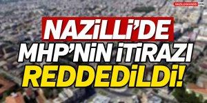 Nazilli'de MHP'nin İtirazı Reddedildi!