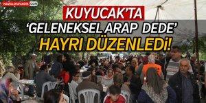 """Kuyucak'ta """"Geleneksel Arap Dede"""" hayrı düzenlendi!"""