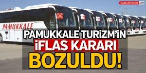 Pamukkale Turizm'in iflas kararı bozuldu!
