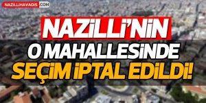 Nazilli'nin  O Mahallesinde Seçim İptal Edildi!