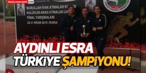 Aydınlı Esra Türkiye Şampiyonu