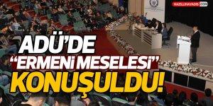 """ADÜ'de """"Ermeni Meselesi"""" Konuşuldu!"""