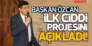 Başkan Özcan İlk Ciddi Projesini Açıkladı!