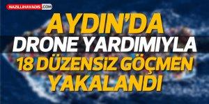 """Aydın'da """"drone"""" yardımıyla 18 düzensiz göçmen yakalandı!"""