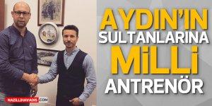 Aydın'ın Sultanlarına milli antrenör!