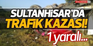 Sultanhisar'da Trafik Kazası!