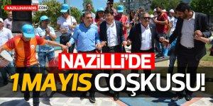 Nazilli'de 1 Mayıs coşkuyla kutlandı!