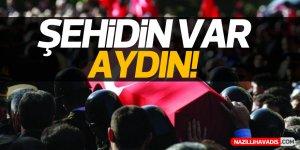 ŞEHİDİN VAR AYDIN!