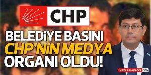 Belediye basını CHP'nin medya organı oldu