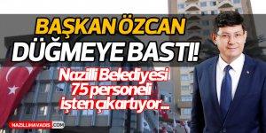 Nazilli Belediyesi 75 personelin işine son veriyor!