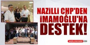 Nazilli CHP'den İmamoğlu'na Destek!