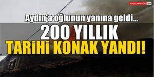 Aydın'a oğlunun yanına geldi evi yandı!