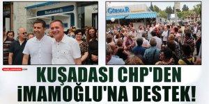 Kuşadası CHP'den İmamoğlu'na Destek!