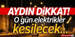 Aydın'ın 4 İlçesinde Elektrik Kesilecek!