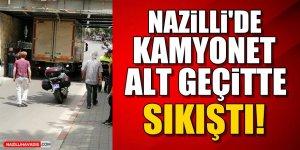 Nazilli'de Kamyonet Alt Geçitte Sıkıştı!
