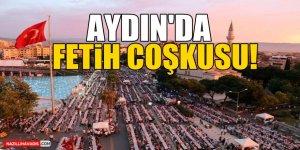 Aydın'da Fetih Coşkusu!