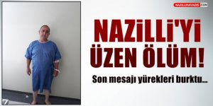 Nazilli'yi Üzen Ölüm!