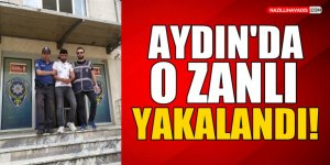 Aydın'da O Zanlı Yakalandı!