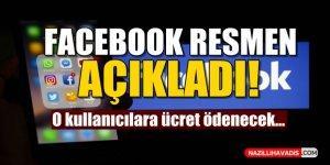 Facebook resmen açıkladı! O kullanıcılara ücret ödenecek.