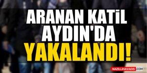 Aranan Katil Aydın'da Yakalandı!