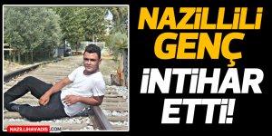 Nazillili genç intihar etti!