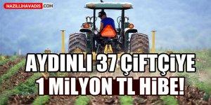 Aydınlı 37 çiftçiye 1 milyon TL hibe!