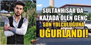 Sultanhisarlı Genç Son Yolculuğuna Uğurlandı!