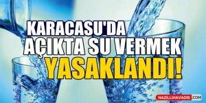 Karacasu'da açıkta su vermek yasaklandı!