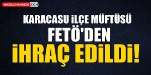 Karacasu İlçe Müftüsü FETÖ'den ihraç edildi