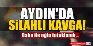 Aydın'da silahlı kavga!