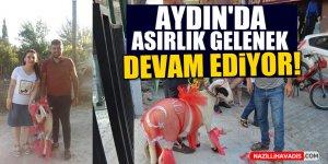 Aydın'da asırlık gelenek devam ediyor!