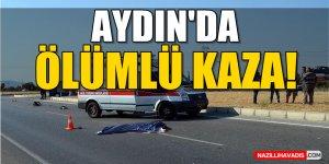 Aydın'da Ölümlü Kaza!