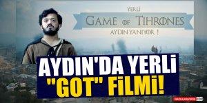 Aydın'da yerli 'GOT' filmi!