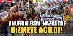 ONURUM GSM Nazilli'de Hizmete Açıldı!