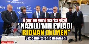 "Uğur'un yeni marka yüzü ""Nazilli'nin evladı Rıdvan Dilmen"""