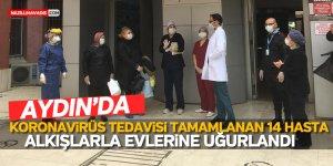 AYDIN'DA KORONAVİRÜS TEDAVİSİ TAMAMLANAN 14 HASTA, ALKIŞLARLA EVLERİNE UĞURLANDI