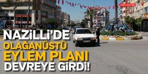 NAZİLLİ'DE OLAĞANÜSTÜ EYLEM PLANI DEVREYE GİRDİ!