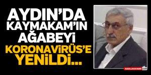 Kaymakam Kurtbeyoğlu'nun ağabeyi korona savaşını kaybetti...