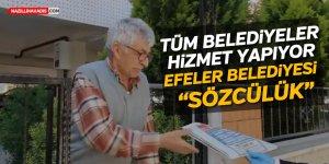 """Efeler Belediyesi """"sözcülük"""" yapıyor"""