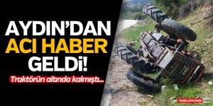 AYDIN'DAN ACI HABER GELDİ!