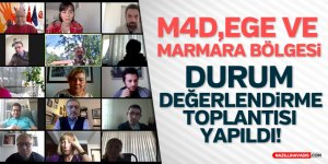M4D, Ege ve Marmara Bölgesi Durum Değerlendirme Toplantısı Yapıldı